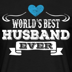 Worlds Best Husband Ever T-Shirts - Men's T-Shirt