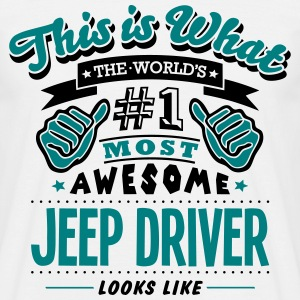 jeep driver world no1 most awesome T-SHIRT - Men's T-Shirt