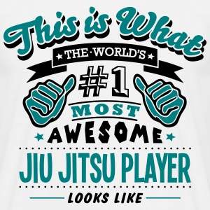 jiu jitsu player world no1 most awesome  T-SHIRT - Men's T-Shirt