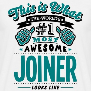joiner world no1 most awesome T-SHIRT - Men's T-Shirt