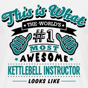 kettlebell instructor world no1 most awe T-SHIRT - Men's T-Shirt