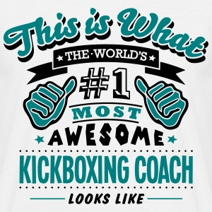kickboxing coach world no1 most awesome  T-SHIRT - Men's T-Shirt