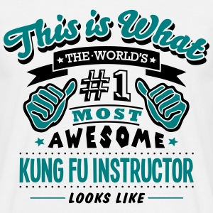 kung fu instructor world no1 most awesom T-SHIRT - Men's T-Shirt