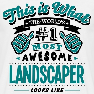landscaper world no1 most awesome T-SHIRT - Men's T-Shirt