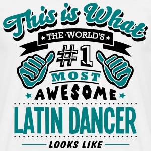latin dancer world no1 most awesome T-SHIRT - Men's T-Shirt