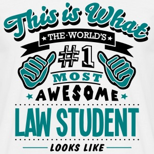 law student world no1 most awesome T-SHIRT - Men's T-Shirt