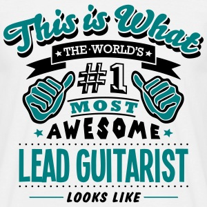 lead guitarist world no1 most awesome co T-SHIRT - Men's T-Shirt