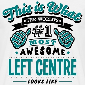 left centre world no1 most awesome T-SHIRT - Men's T-Shirt