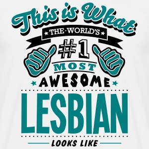 lesbian world no1 most awesome T-SHIRT - Men's T-Shirt