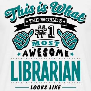 librarian world no1 most awesome T-SHIRT - Men's T-Shirt