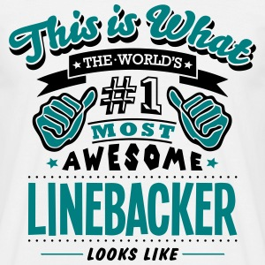 linebacker world no1 most awesome T-SHIRT - Men's T-Shirt