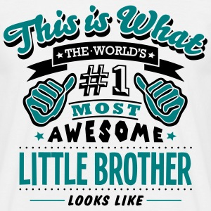 little brother world no1 most awesome co T-SHIRT - Men's T-Shirt
