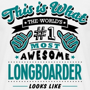 longboarder world no1 most awesome T-SHIRT - Men's T-Shirt