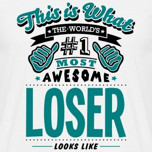 loser world no1 most awesome T-SHIRT - Men's T-Shirt