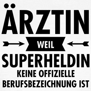 Ärztin - Superheldin T-Shirts - Frauen T-Shirt