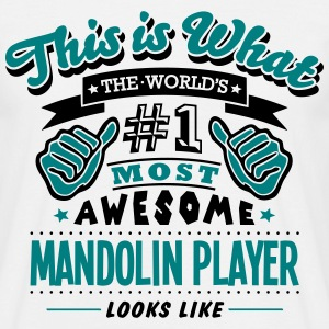 mandolin player world no1 most awesome c T-SHIRT - Men's T-Shirt