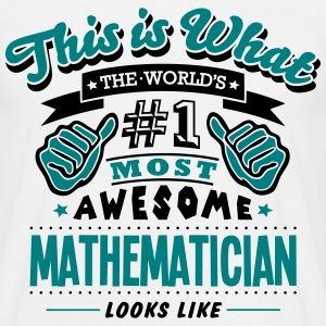 mathematician world no1 most awesome cop T-SHIRT - Men's T-Shirt