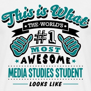 media studies student world no1 most awe T-SHIRT - Men's T-Shirt