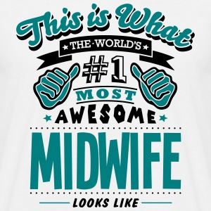 midwife world no1 most awesome T-SHIRT - Men's T-Shirt