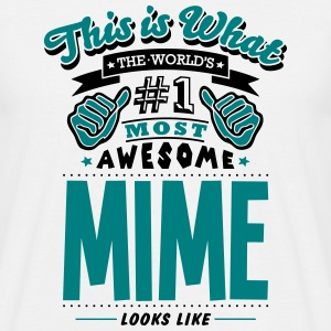 mime world no1 most awesome T-SHIRT - Men's T-Shirt