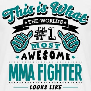 mma fighter world no1 most awesome T-SHIRT - Men's T-Shirt