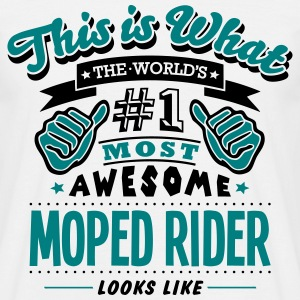 moped rider world no1 most awesome T-SHIRT - Men's T-Shirt