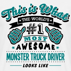monster truck driver world no1 most awes T-SHIRT - Men's T-Shirt