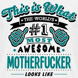 motherfucker world no1 most awesome T-SHIRT - Men's T-Shirt