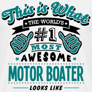 motor boater world no1 most awesome T-SHIRT - Men's T-Shirt