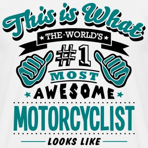 motorcyclist world no1 most awesome T-SHIRT - Men's T-Shirt