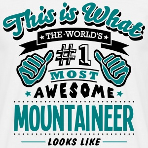 mountaineer world no1 most awesome T-SHIRT - Men's T-Shirt