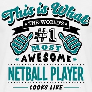netball player world no1 most awesome co T-SHIRT - Men's T-Shirt