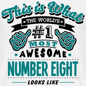 number eight world no1 most awesome T-SHIRT - Men's T-Shirt
