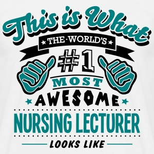 nursing lecturer world no1 most awesome  T-SHIRT - Men's T-Shirt