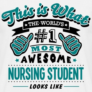 nursing student world no1 most awesome c T-SHIRT - Men's T-Shirt