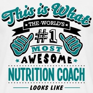 nutrition coach world no1 most awesome c T-SHIRT - Men's T-Shirt