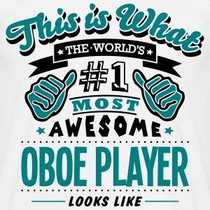 oboe player world no1 most awesome T-SHIRT - Men's T-Shirt