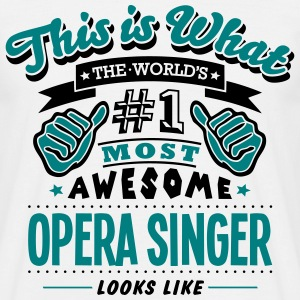opera singer world no1 most awesome T-SHIRT - Men's T-Shirt