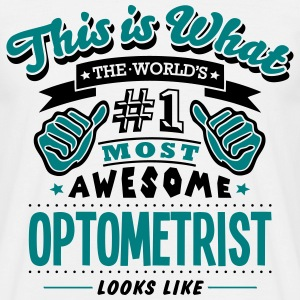 optometrist world no1 most awesome T-SHIRT - Men's T-Shirt