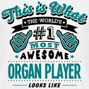 organ player world no1 most awesome T-SHIRT - Men's T-Shirt