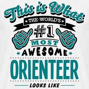 orienteer world no1 most awesome T-SHIRT - Men's T-Shirt