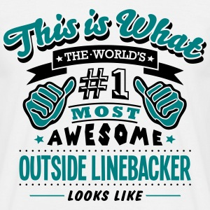 outside linebacker world no1 most awesom T-SHIRT - Men's T-Shirt