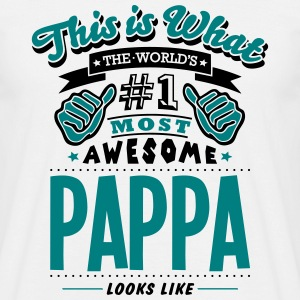 pappa world no1 most awesome T-SHIRT - Men's T-Shirt