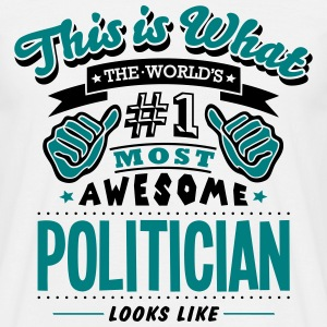 politician world no1 most awesome T-SHIRT - Men's T-Shirt