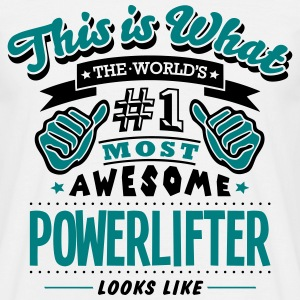 powerlifter world no1 most awesome T-SHIRT - Men's T-Shirt