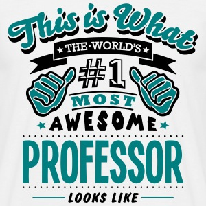 professor world no1 most awesome T-SHIRT - Men's T-Shirt