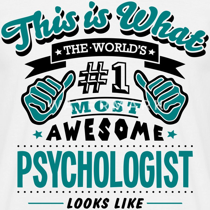 psychologist world no1 most awesome T-SHIRT - Men's T-Shirt