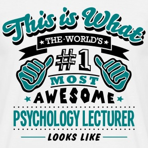 psychology lecturer world no1 most aweso T-SHIRT - Men's T-Shirt