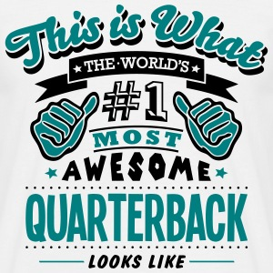 quarterback world no1 most awesome T-SHIRT - Men's T-Shirt