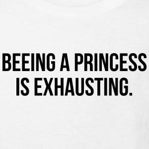 BEING A PRINCESS IS EXHAUSTING Camisetas - Camiseta ecológica niño